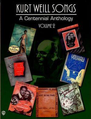 Kurt Weill Songs: A Centennial Anthology Volume 2 Piano, Vocal and Guitar