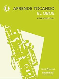 APRENDE TOCANDO EL OBOE - WASTALL