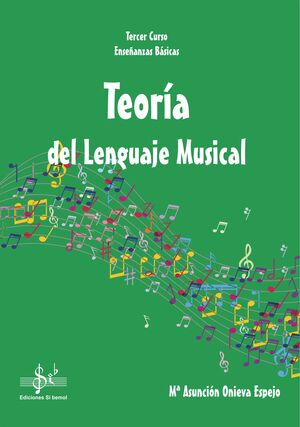 TEORÍA DEL LENGUAJE MUSICAL 3º EEBB