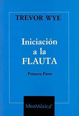 INICIACION A LA FLAUTA VOL.1 T.WYE