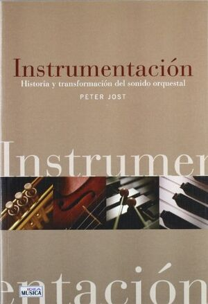 INSTRUMENTACION Historia y transformación del sonido orquestal