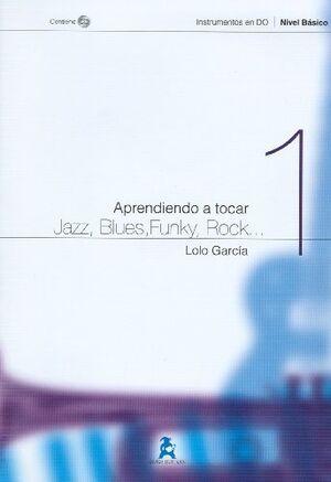 Aprendiendo a tocar Jazz, Blues, Funky, Rock Vol. 1