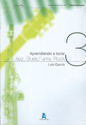 Aprendiendo a tocar Jazz, Blues, Funky, Rock Vol. 3