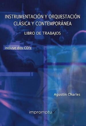 Instrumentación y orquestación clásica y contemporánea: Libro de trabajos