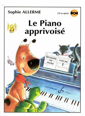Le Piano Apprivois' Volume 1
