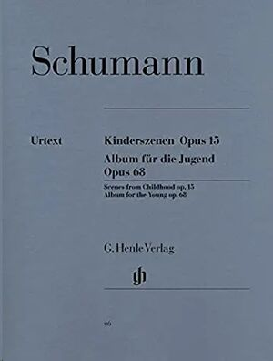 Album for the Young and Scenes from Childhood op. 68 u. 15