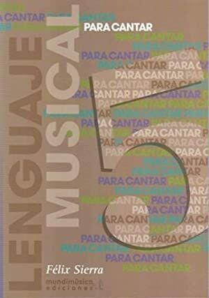 PARA CANTAR: LENGUAJE MUSICAL VOL.5 - SIERRA