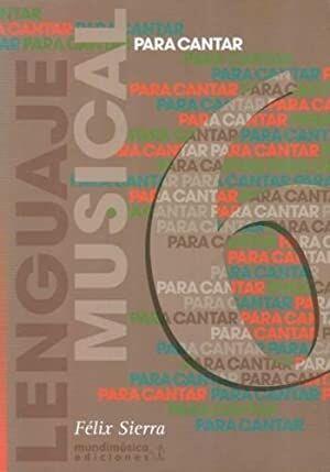 PARA CANTAR: LENGUAJE MUSICAL VOL.6 - SIERRA