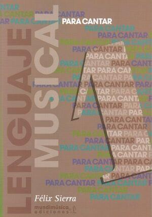 PARA CANTAR: LENGUAJE MUSICAL VOL.1 -SIERRA