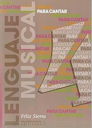 PARA CANTAR: LENGUAJE MUSICAL VOL.4 SIERRA